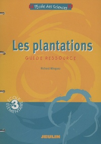 Richard Minguez - Les Plantations Cycle 3 - Guide Ressource.