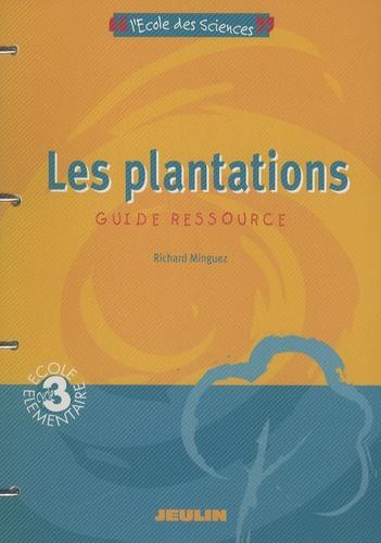 Richard Minguez - Les Plantations Cycle 3 - Guide Ressource.