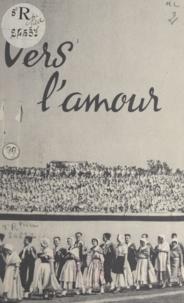 Jeunesse agricole catholique - Jeunesse rurale chrétienne. Vers l'amour.