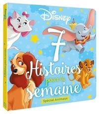 Jeunesse disney Hachette - DISNEY CLASSIQUES - 7 histoires pour la semaine - Animaux.