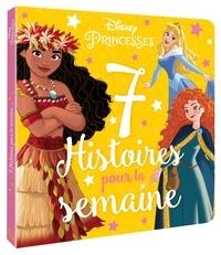 Jeunesse disney Hachette - DISNEY PRINCESSES - 7 histoires pour la semaine.