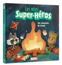 Jeunesse disney Hachette - MARVEL - Les mini super héros - Les vacances de Groot.