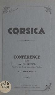 Jeunet - Corsica - Conférence faite par Mme Jeunet, janvier 1933.