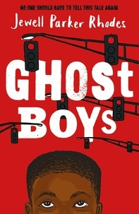 Jewell Parker Rhodes - Ghost Boys.
