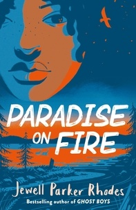 Jewell Parker Rhodes - Paradise on Fire.