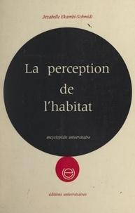 Jézabelle Ekambi-Schmidt et Abraham A. Moles - La perception de l'habitat.