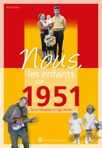 Jézahel Davy - Nous, les enfants de 1951 - De la naissance à l'âge adulte.