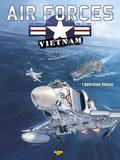 JG Wallace et JL Cash - Air Forces - Vietnam Tome 1 : Opération Desoto.