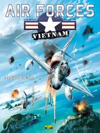 JG Wallace et JL Cash - Air Forces - Vietnam Tome 2 : Sarabande au Tonkin.