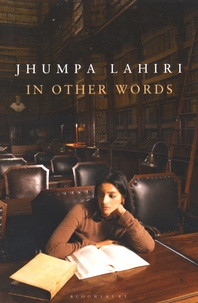 Jhumpa Lahiri - In Other Words.