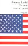 Jhumpa Lahiri - Un nom pour un autre.