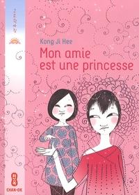 Ji Hee Kong - Mon amie est une princesse.