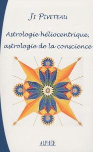 Ji Piveteau - L'astrologie héliocentrique - Astrologie de la conscience, Rapports entre les thèmes héliocentriques et géocentriques.