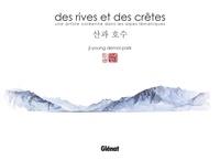 Ji-Young Demol Park - Des rives et des crêtes - Une artiste coréenne dans les Alpes lémaniques.