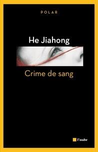 Jiahong He - Crime de sang.