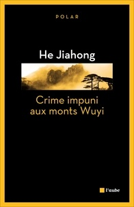 Jiahong He - Crime impuni aux monts Wuyi.