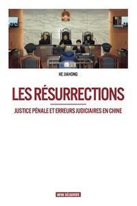 Jiahong He - Les résurrections - Justice pénale et erreurs judiciaires en Chine.