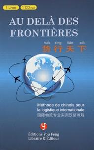 Jian Feng - Au delà des frontières - Méthode de chinois pour la logistique internationale. 1 CD audio MP3