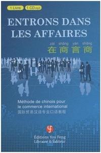Jian Feng - Entrons dans les affaires - Méthode de chinois pour le commerce international. 1 CD audio MP3