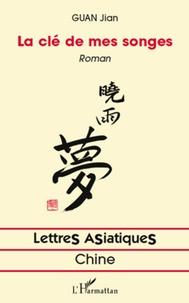 Jian Guan - La clé de mes songes.