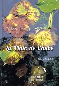 Jian Guan - La pluie de l'aube.