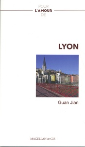 Jian Guan - Pour l'amour de... Lyon.