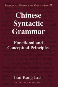 Jian kang Loar - Chinese Syntactic Grammar - Functional and Conceptual Principles.