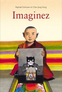 Jiang Hong Chen et Raphaël Enthoven - Imaginez.