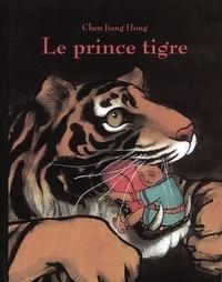 Jiang Hong Chen - Le prince tigre.