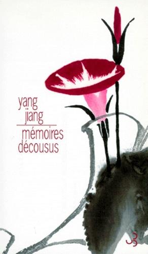 Jiang Yang - Mémoires décousus.