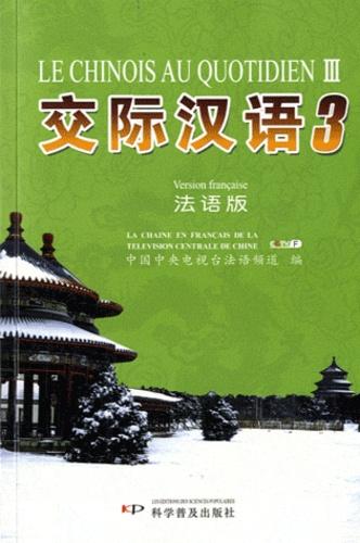 Jianing Song et Jingwen Huang - Le chinois au quotidien - Tome 3.