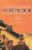 Jianing Song et Jingwen Huang - Le chinois au quotidien - Tome 2.
