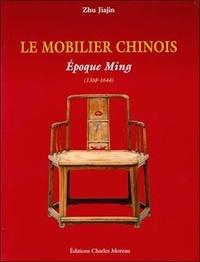 Jianjin Zhu - Le mobilier chinois - Coffret en deux volumes : Epoque Ming (1368-1644) ; Epoque Qing (1644-1911).