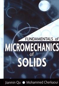 Jianmin Qu et Mohammed Cherkaoui - Fundamentals of Micromechanics of Solids.