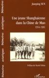 Jianping Sun - Une jeune Shanghaienne dans la Chine de Mao - 1954-1981.