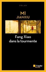 Jianxiu Mi - Fang Xiao dans la tourmente.