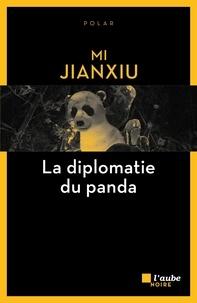 Jianxiu Mi - La diplomatie du panda.