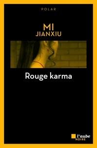 Jianxiu Mi - Rouge karma.