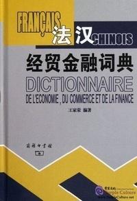 Jiarong Wang - Dictionnaire Francais-Chinois de l'Economie, du Commerce et de La Finance (Bilingue Français - Ch).