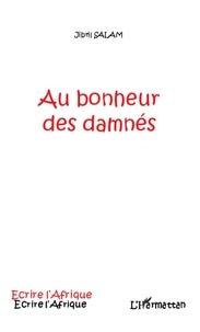 Jibril Salam - Au bonheur des damnés.