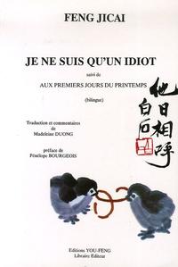 Je ne suis quun idiot - Suivi de Aux premiers jours du printemps, Edition bilingue chinois-français.pdf