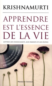 Apprendre est l'essence de la vie- Lettres aux enseignants, aux parents et aux élèves - Jiddu Krishnamurti | Showmesound.org