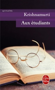 Jiddu Krishnamurti - Aux étudiants.