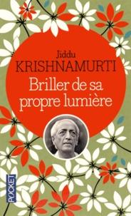 Téléchargez des livres au format djvu Briller de sa propre lumière  - Vers une mutation de l'esprit par Jiddu Krishnamurti