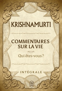 Jiddu Krishnamurti - Commentaires sur la vie - Intégrale.