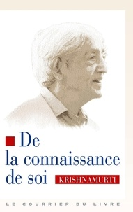 Carlo Suarès et Jiddu Krishnamurti - De la connaissance de soi - (Inde 1948-1950).