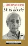 Jiddu Krishnamurti - De la liberté.