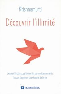 Jiddu Krishnamurti - Découvrir l'illimité.