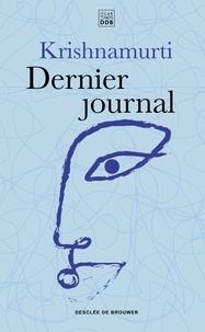 Jiddu Krishnamurti - Dernier journal.