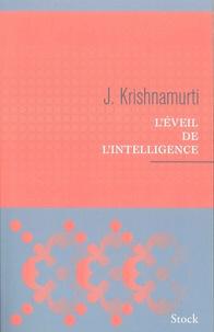 Jiddu Krishnamurti - L'éveil de l'intelligence.